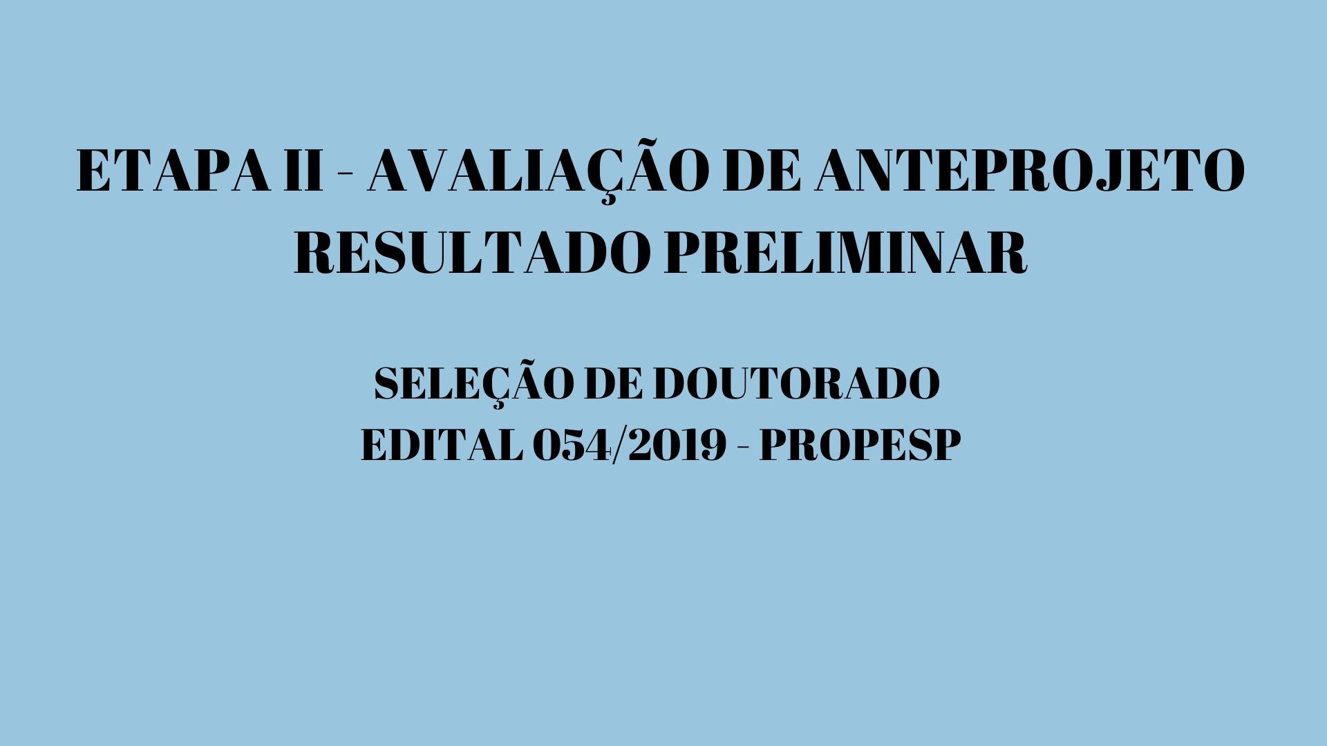 Seleção de Doutorado -Resultado Etapa II - Avaliação de Anteprojeto