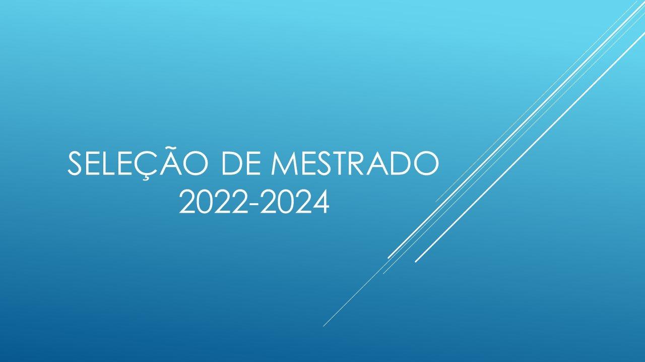 Seleção de Mestrado Turma 2022-2024